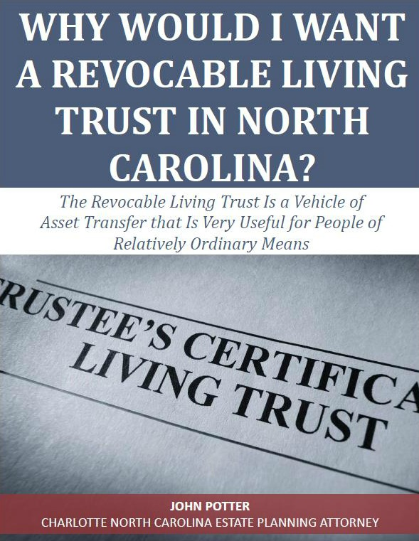 Why Would I Want a Revocable Living Trust in North Carolina