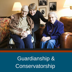 Guardianship & Conservatorship